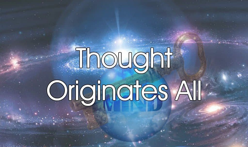 Thought Originates All