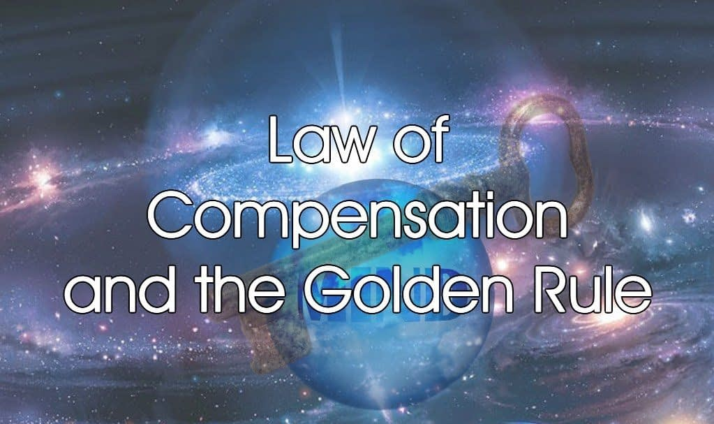 Law of Compensation and Golden Rule