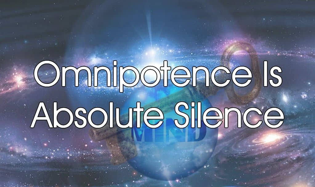 Omnipotence Is Absolute Silence