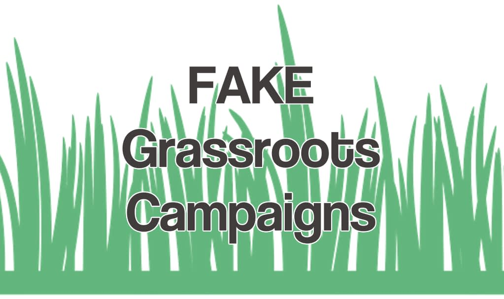 Fake Grassroots Campaigns
